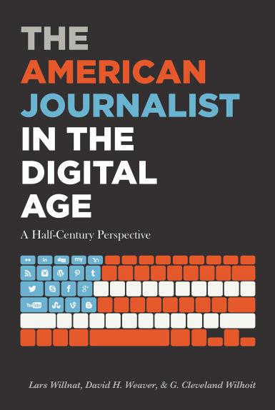"The cover of the book, ""The American Journalist in the DIgital Age: A Half-Century Perspective,"" by Lars Willnat, David. H. Weaver and G. Cleveland Wilhoit"