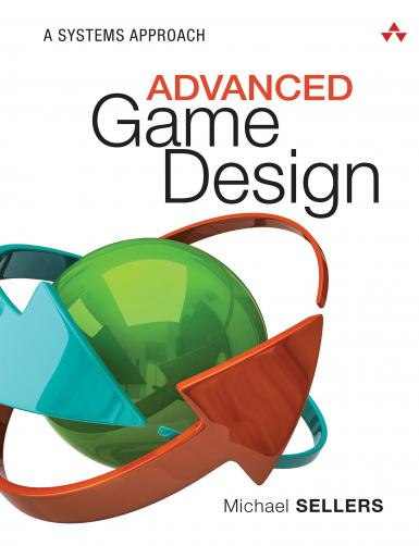"The cover of the book, ""Advanced Game Design: A Systems Approach,"" by Michael Sellers"