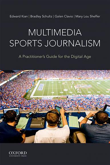 "The cover of the book ""Multimedia Sports Journalism: A Practitioner's Guide for the Digital Age,"" by Edward Kian, Bradley Schultz, Galen Clavio and Mary Lou Sheffer"