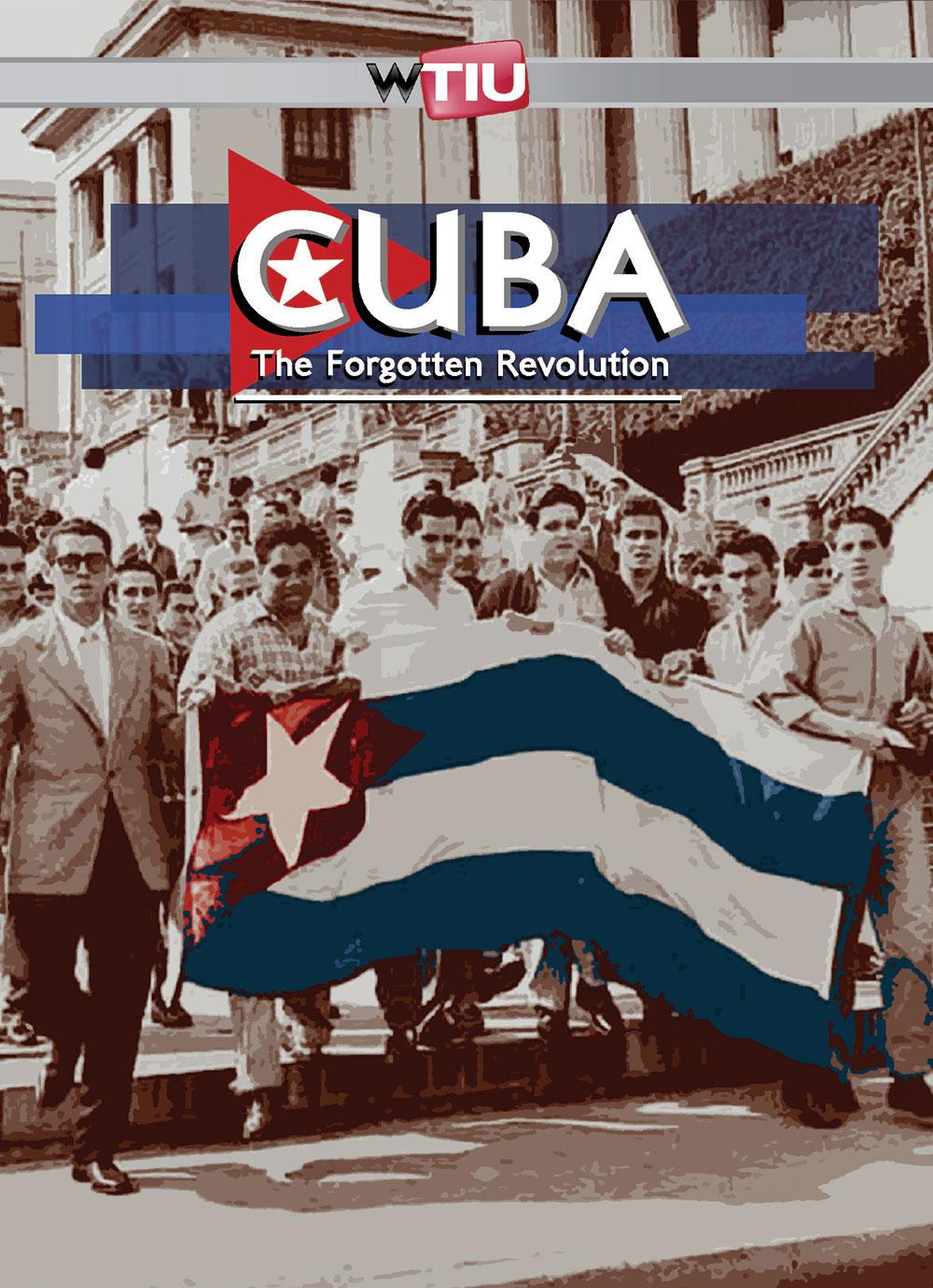 <i>Cuba: The Forgotten Revolution,</i> airs at 9 p.m. Feb. 16 on WTIU.