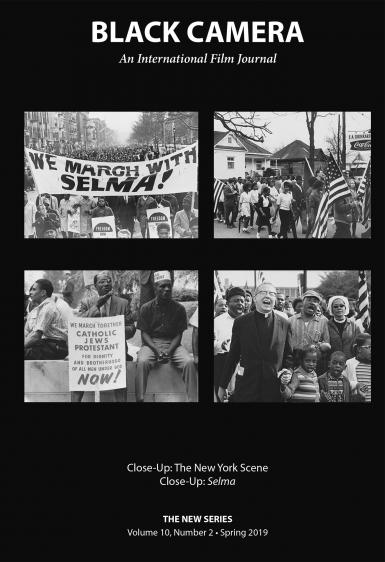 "The cover of the journal, ""Black Camera."" The title says ""Black Camera: An International Film Journal."" Four black-and-white photos of the Civil Rights march in Selma follow. The bottom says: ""Close-Up: The New York Scence. Close-Up: Selma. The New Series. Volume 10, Number 2. Spring 2019."""