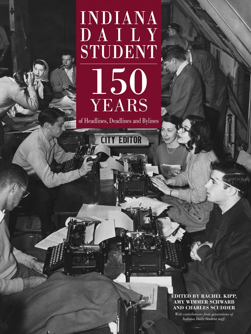 "The cover image of the book, """"Indiana Daily Student: 150 Years of Headlines, Deadlines and Bylines."" The title is set on top of a black and white photo of journalists working on typewriters in the IDS newsroom."