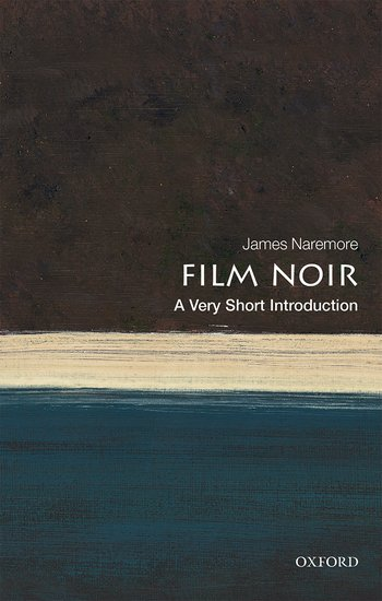 """Cover of the book, """"Film Noir: A Very Short Introduction,"""" by James Naremore"""