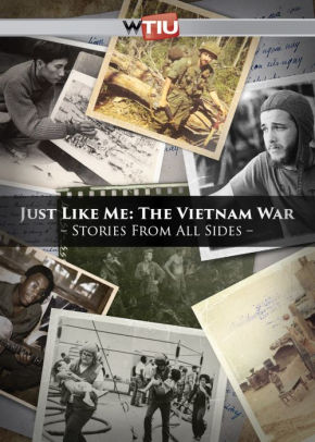 """Just Like Me: The Vietnam War — Stories from All Sides"""