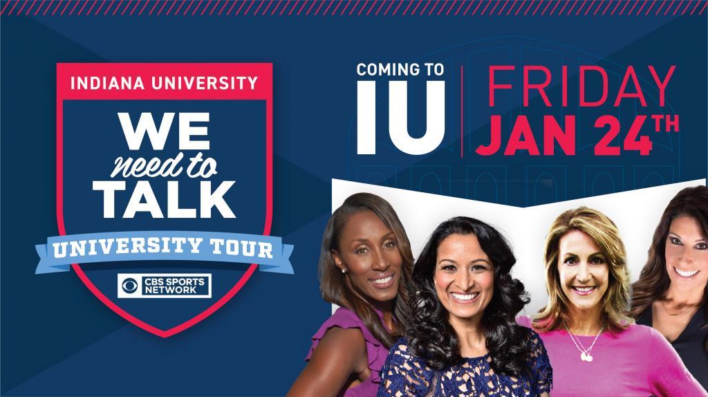 Indiana University: We need to Talk University Tour. CBS Sports Netowrk. Coming to IU Friday, Jan. 24th. Headshots of Tina Cervasio, Summer Sanders, Lisa Leslie, and Aditi Kinkhabwala.