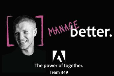 A man's headshot. Text: Manage better. The power of together. Team 349.