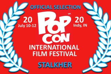 PopCon selection announcement. Text says: Official selection. POPCON International Film Festival 2020. July 10-12. Indy, IN. StalkHer.