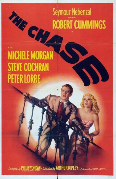 """Movie poster for """"The Chase."""" Seymour Nebenzal presents Robert Cummings with Michelle Morgan, Steven Cochran and Peter Lorre. Screenplay by Philip Yordan. Directored by Arthur Ripley. Relesaed through United Artists."""