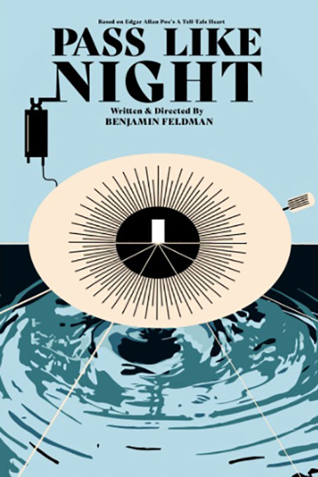 """Cover image for the film """"Pass Like Night,"""" written and directed by Benjamin Feldman. Based on Edgar Allen Poe's A Tell Tale Heart."""