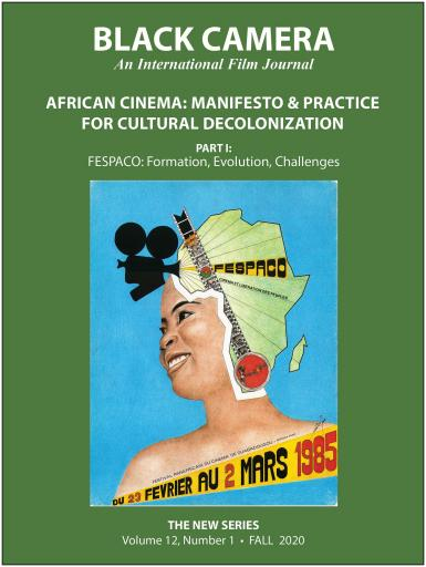 Black Camera: An International Film Journal. African Cinema: Manifesto & Practice for Cultural Decolonization. Part I: FEPASCO, Formation, Evolution, Challenges. The New Series. Volume 12, Number 1. Fall 2020.