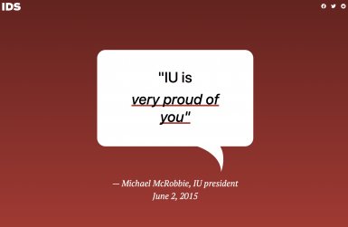 "A speech bubble that says ""IU is very proud of you,"" attributed to Michael McRobbie, IU president June 2, 2015."
