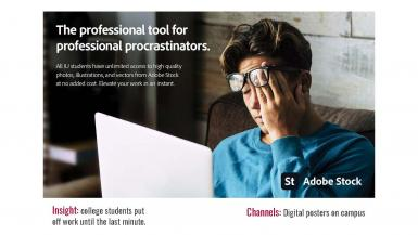 The professional tool for professional procrastinators. All IU students have unlimited access to high-quality photos, illustrations and vectors from Adobe Stock at no added cost. Elevate your work in an instant. Insight: College students put off work until the last minute. Channels: Digital posters on campous.
