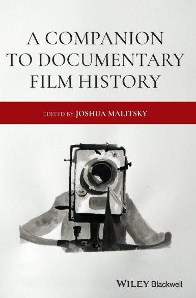 "Cover of ""A Companion to Documentary Film History,"" edited by Joshua Malitsky. Wiley Blackwell."