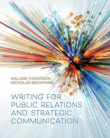 """Cover of """"Writing for Public Relations and Strategic Communication"""" by William Thompson and Nicholas Browning."""