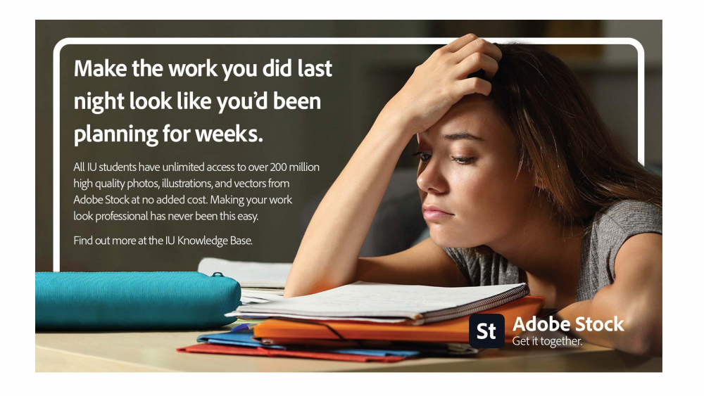 A woman lays her head down in front of a stack of books. Text: Make the work you did last night look like you'd been planning for weeks. All IU students have unlimited access to over 200 million high-quality photos, illustrations, and vectors from Adobe Stock at no added cost. Making your work look professional has never been this easy.